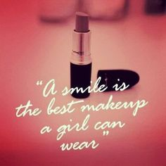 A smile is the best makeup a girl can wear | Inspirational Quotes