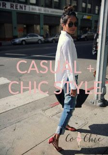 Casual + Chic Style