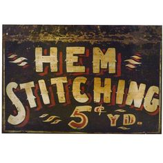 My Grandma used to hem stitch - she had a hemstitcher machine - beautiful - she hemstitched my wedding dress.  Anonymous Double-sided Antique Trade Sign