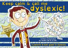 Keep Calm and Call me Dyslexic - This is a discovery book all about dyslexia awarness. It is a kids and parents guide to dyslexia. Aedan shares some helpful tips and ideas to help one cope with dyslexia.