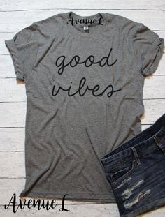 d23e085bc Good Vibes Shirt - This good vibes shirt is the perfect shirt for a good  vibes