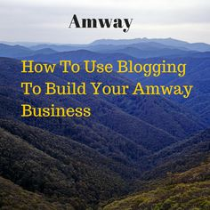 At the moment I don´t use blogging when it comes to Amway though I think it is one of the good ways to promote it