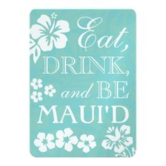 Hawaii Wedding Invitations Eat Drink and Be Maui'd Wedding Invitations