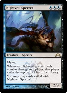 Nightveil Specter Mana Cost: Blue or BlackBlue or BlackBlue or Black Converted Mana Cost: 3  Types: Creature — Specter Card Text: Flying Whenever Nightveil Specter deals combat damage to a player, that player exiles the top card of his or her library. You may play cards exiled with Nightveil Specter. Watermark: Dimir P/T: 2 / 3