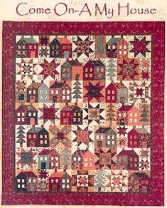 Come On-A My House by Miss Rosie's Quilt (pattern)  ~ I hope I'll be able to make a quilt like this some day.