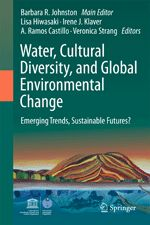 Water, Cultural Diversity, and Global Environmental Change. Emerging Trends, Sustainable Futures?