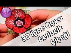 3D İğne Oyası Gelincik Çiçeği Yapılışı HD Kalite - YouTube