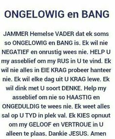 Jammer Hemelse Vader dat ek soms so ongelowig & bang is. Prayer Message, My Prayer, Faith Quotes, Bible Quotes, Bible Verses, Qoutes, Jesus More, Afrikaanse Quotes, Inspirational Prayers