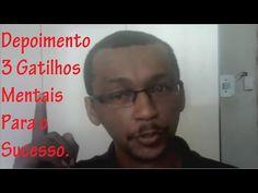 Depoimento - 3 Gatilhos Mentais para o Sucesso em Todas as Areas - YouTube