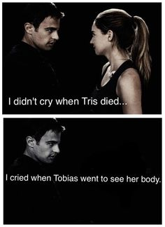 I didn't cry when Tris died... I cried when Tobias went to see her body.