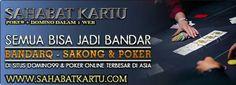 Gabung di www.sahabatkartu.com dan jadilah bandar yang tak terkalahkan.. AGEN POKER | DOMINO 99 ONLINE | BANDARQ TERPERCAYA INDONESIA