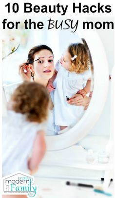 10 Beauty hacks for the BUSY mom (get out of the house quicker!)  - Includes Tutorial Video  yourmodernfamily.com