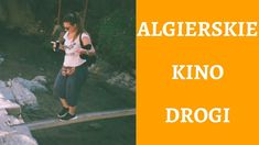 Zwykła Algieria #13 - Algierskie kino drogi ☮ Zwykły Vlog ☮