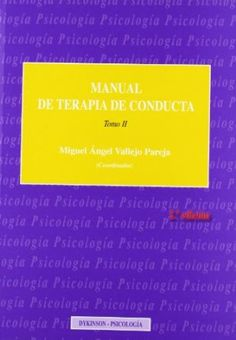 Manual de terapia de conducta / Miguel Ángel Vallejo Pareja (coordinador).- Vol. 2
