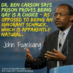 """Dr. Ben Carson says prison proves being gay is a choice..."" #FF @JohnFugelsang #UniteBlue #p2"
