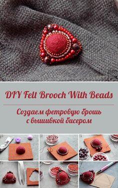 New Idea How to Use Felt for Brooch Making | Создаем брошь из бисера и войлока