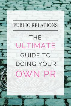 Ultimate guide to doing your own PR. Click here to get the full guide! Public Relations. Business tips. Biz tips. Entrepreneur tips. Small business tips. Blogging Tips. PR tips. How to do your own PR. tips and tricks. Become and expert.