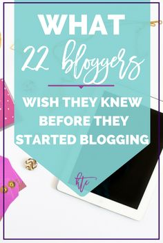 Thinking about starting a blog but not sure if you're ready? Here is was 22 bloggers wish they knew before they started their blogging journey! // Hey There, Chelsie