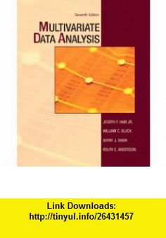 Multivariate Data Analysis (7th Edition) (9780138132637) Joseph F. Hair, William C. Black, Barry J. Babin, Rolph E. Anderson , ISBN-10: 0138132631  , ISBN-13: 978-0138132637 ,  , tutorials , pdf , ebook , torrent , downloads , rapidshare , filesonic , hotfile , megaupload , fileserve