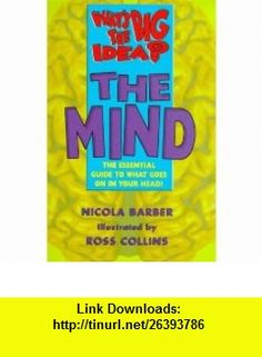 Whats the Big Idea? the Mind The Essential Guide to What Goes on in Your Head (9780340655887) Nicola Barber , ISBN-10: 0340655887  , ISBN-13: 978-0340655887 ,  , tutorials , pdf , ebook , torrent , downloads , rapidshare , filesonic , hotfile , megaupload , fileserve