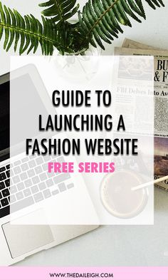 Step by step guide to launching a fashion website