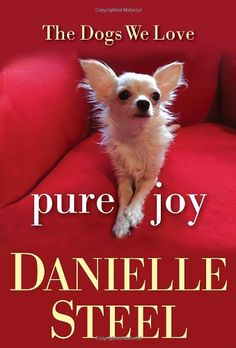 Pure Joy: The Dogs We Love by Danielle Steel,http://www.amazon.com/dp/0345543750/ref=cm_sw_r_pi_dp_cN4Vsb1TSMBRS9EX
