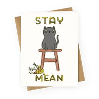 Stay Mean Greetingcard