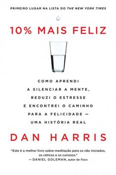 Baixar Livro 10% Mais Feliz - Dan Harris em PDF, ePub e Mobi