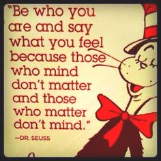 ~dr.seuss(: I need to have this tattooed on me!