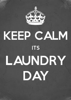 KEEP CALM ITS LAUNDRY DAY
