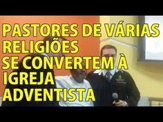 PASTORES DE VÁRIAS RELIGIÕES SE CONVERTEM À IGREJA ADVENTISTA