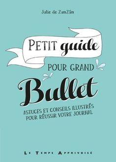 Je vous présente mon premier livre : Petit guide pour grand bullet, 160 pages d'astuces, conseils et illustrations faites main pour votre Bullet Journal !