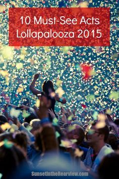 Heading to Lollapalooza in 2015? We've picked a daily schedule for you, featuring 10 non-headlining artists who you should make sure to add to your personal Lollapalooza schedule. Discover who you need to see and get a taste for their music on sunsetintherearview.com.