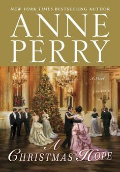 For Under The Mistletoe: A CHRISTMAS HOPE by Anne Perry. Recommended by Lisa Barnes