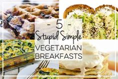 Keep it stupid simple! Find '5 Stupid Simple Vegetarian Breakfasts' now on Livingly.com.