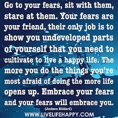 Go To Your Fears by deeplifequotes, via Flickr