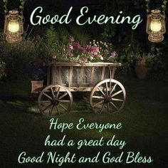 Good Evening Hope Everyone Had A Great Day Good Night