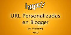 Cómo aprovechar las URLs personalizadas en Blogger para el SEO #Blogging http://blgs.co/6x3At0