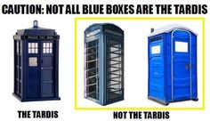 Unless you're my daughter and you believe the portapotty is the TARDIS.