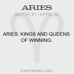 Fact about Aries: Aries: Kings and Queens of winning. #aries, #ariesfact, #zodiac. Aries, Join To Our Site https://www.horozo.com  You will find there Tarot Reading, Personality Test, Horoscope, Zodiac Facts And More. You can also chat with other members and play questions game. Try Now!