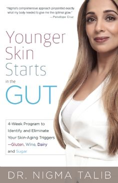 Younger Skin Starts in the Gut: Program to Identify and Eliminate Your Skin-Aging Triggers - Gluten, Wine, Dairy, and Sugar by Nigma Talib - Ulysses Press Younger Skin, Look Younger, Kate Bosworth, Anti Aging Tips, Anti Aging Skin Care, Get Rid Of Warts, Aging Backwards, Wellness, Healthy Aging