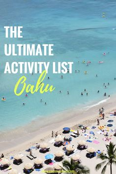The ultimate activity list for Oahu, Hawaii. What to do, where to stay, historic sites, what to eat and more. If you're planning a trip, start here!