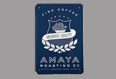 "Amaya Roasting Co. proudly declares it is ""Anchored in Quality,"" perfect  for those looking for premium coffee. Spindletop Design developed the  branding and packaging for the coffee company, creating something that  expresses the high quality of the brand based on the attention they give to  their product."