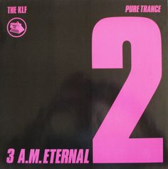 The KLF - 3 A.M. Eternal (Pure Trance 2) Iconic Album Covers, 3 Am, Acid House, Time Lords, Art Activities, Record Producer, Trance, Social Platform, Pop Group