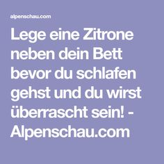 Lege eine Zitrone neben dein Bett bevor du schlafen gehst und du wirst überrascht sein! - Alpenschau.com