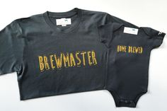 Brewmaster, Home Brewed, Beer, Dad & Baby Matching Set, Outfit, Tee, T-Shirt, TShirt, Organic, Onesie®, One Piece, Bodysuit, Layette