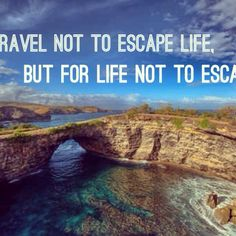 Go traveling and learn from the world.
