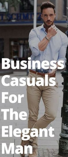 Business-Casuals-For-The-Elegant-Man Business Casual Men 8ad0b157c51