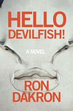 Hello Devilfish! by Ron Dakron
