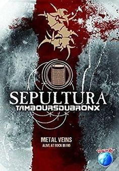 Sepultura : Sepultura/Tambours du Bronx: Metal Veins - Alive at Rock in Rio
